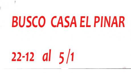 Busco Alquilar Casa En El Pinar 22/12/17  Hasta 5/1/18